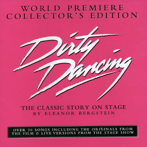Dirty Dancing: Classic Story on Stage