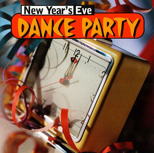 Romantic Things To Do On New Years Eve: New Year's Eve: Dance Party - Various Artists