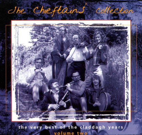 Chieftains Collection: The Very Best of the Claddagh Years, Vol. 2