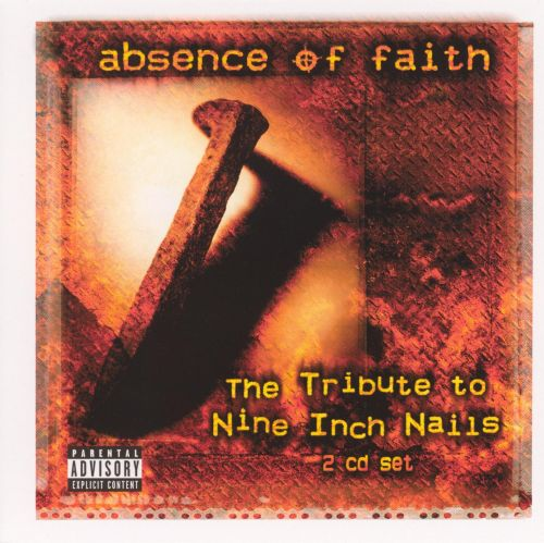 Absence of Faith: The Tribute to Nine Inch Nails