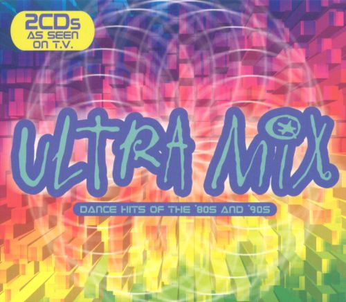 Ultra Mix: Dance Hits Of The 80s And 90s