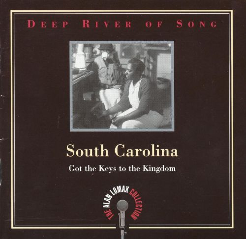 Deep River of Song: South Carolina - Got the Keys to the Kingdom