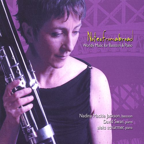Notes from Abroad: Worldly Music for Bassoon and Piano