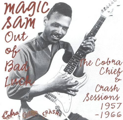 Out of Bad Luck: The Cobra, Chief & Crash Sessions, 1957-1966