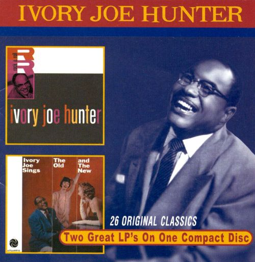 Ivory Joe Hunter/Sings the Old and the New
