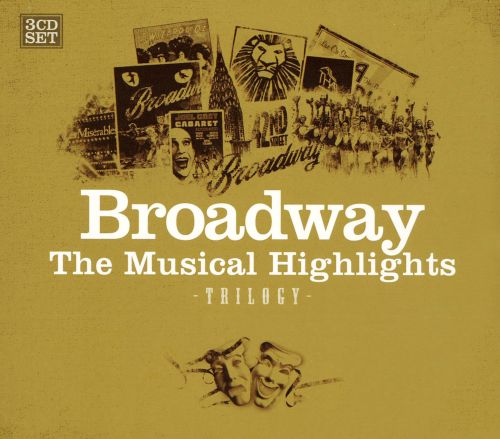 Broadway: The Musical Highlights Trilogy