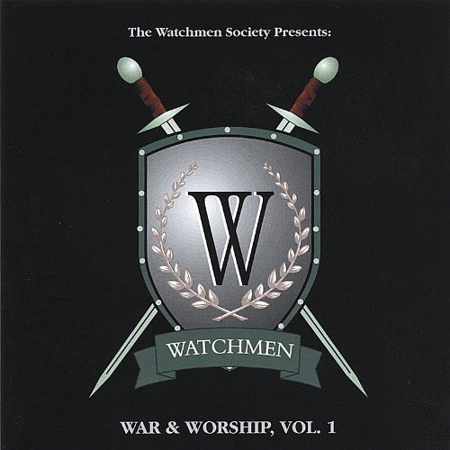 The Watchmen Presents: War and Worship, Vol. 1