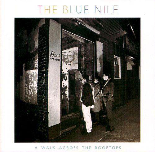 A Walk Across The Rooftops The Blue Nile Songs