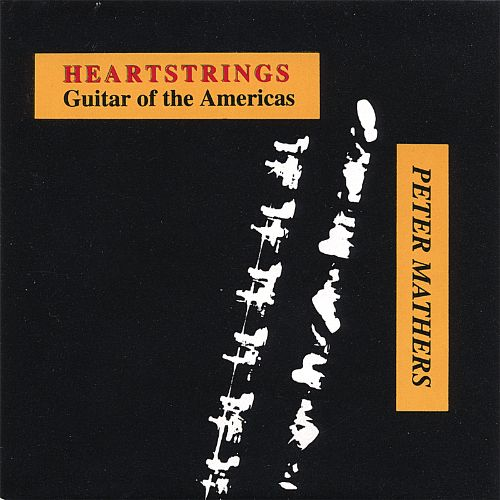 Heartstrings, Guitar of the Americas - Peter Mathers | Songs