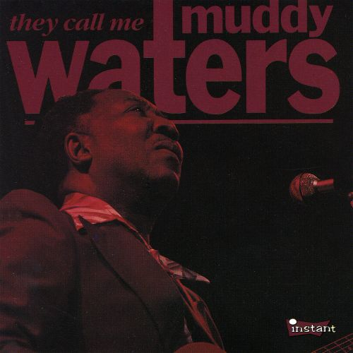They Call Me Muddy Waters [Charly]