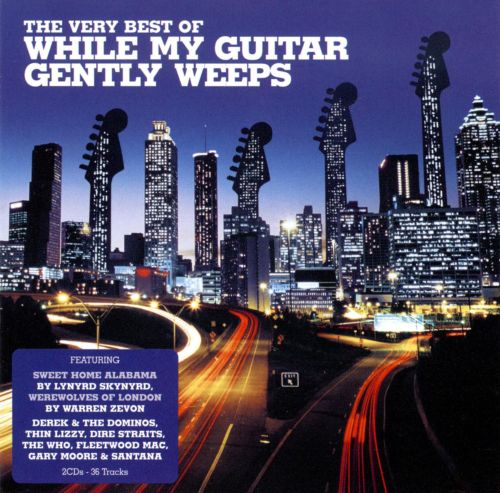 While My Guitar Gently Weeps: The Very Best Of - Various Artists ...