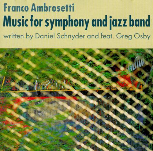 Music for Symphony & Jazz Band