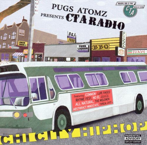 Pugs Atomz Presents Cta Radio: Chi City Hip Hop