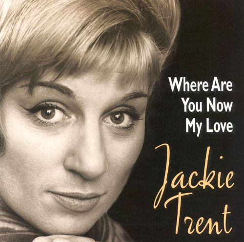 Where Are You Now My Love - Jackie Trent | Songs, Reviews ...