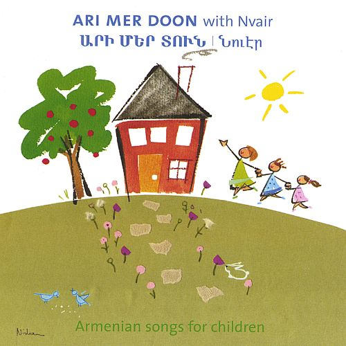 Ari Mer Doon with Nvair: Armenian Songs for Children
