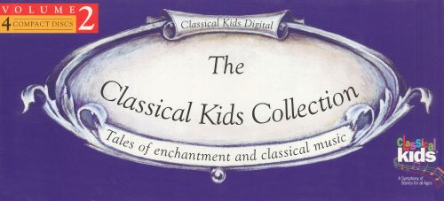 The Classical Kids Collection, Vol. 2