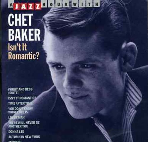 A Jazz Hour with Chet Baker: Isn't It Romantic?