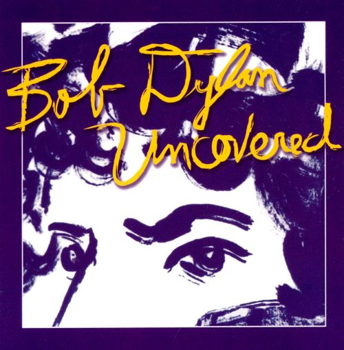 Bob Dylan Uncovered