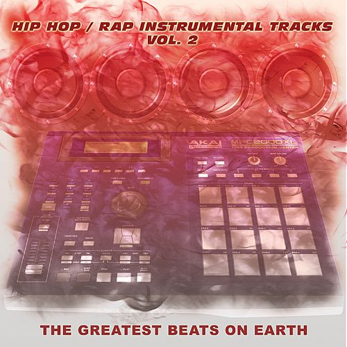 The Greatest Beats on Earth: The Hottest Hip Hop Rap Instrumentals on the Internet,  Vol. 2