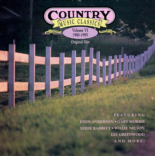 Country Music Classics, Vol. 6 (1980-1985)