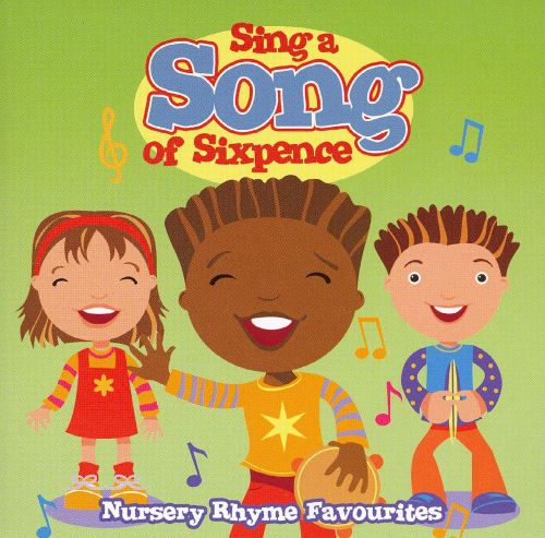 Sing a Song of Sixpence: Nursery Rhyme Favourites