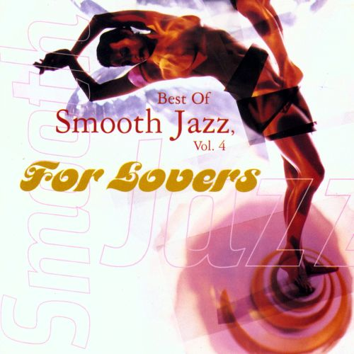 The Best of Smooth Jazz, Vol. 4 [Warner]