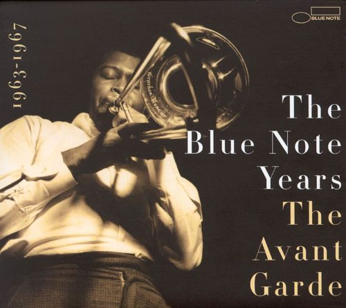 The Blue Note Years, Vol. 5: Avant Garde 1963-1967
