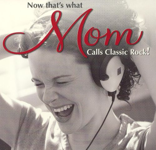 DJ Now That's What Mom Calls Classic Rock