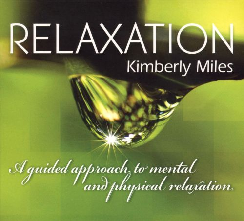 Relaxation: A Guided Approach to Mental and Physical Relaxation