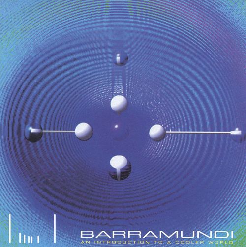 Barramundi: Introduction To A Cooler World [Antler Subway/Never]