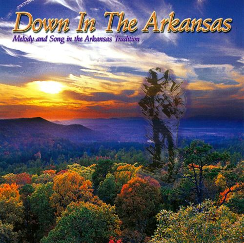 Down in the Arkansas: Melody and Song in the Arkansas Tradition