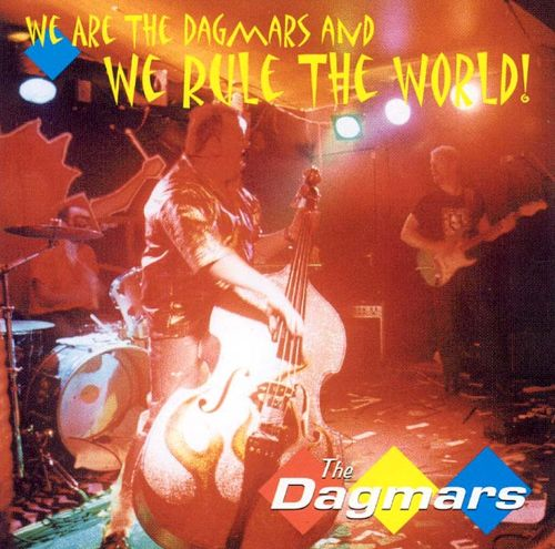 We Are the Dagmars and We Rule the World