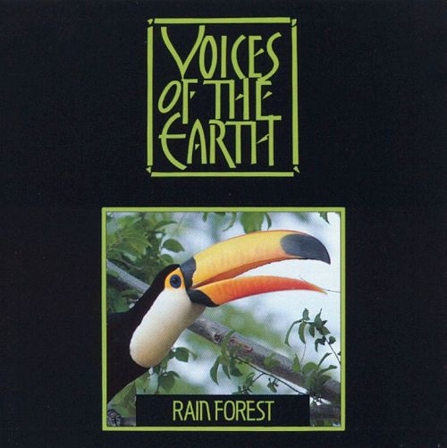 Voices of the Earth: Rain Forest