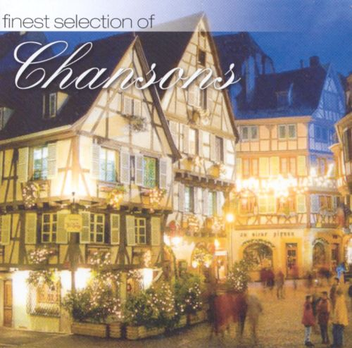 Finest Selection of: Chansons