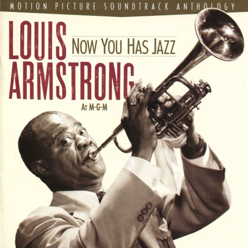 Now You Has Jazz: Louis Armstrong at MGM