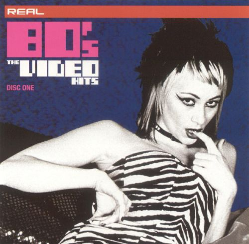 Real Eighties the Video Hits [Disc 1]