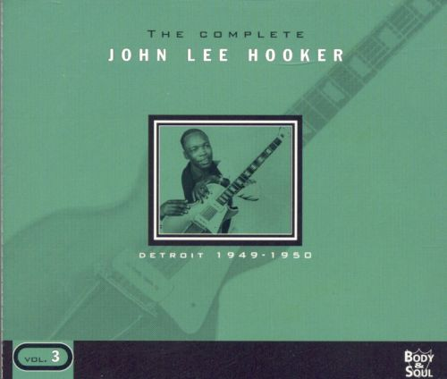 The Complete John Lee Hooker, Vol. 3: Detroit 1949-1950
