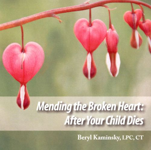 Mending the Broken Heart: After Your Child Dies