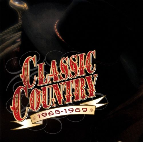 Classic Country: 1965-1969 [2 CD 1999]