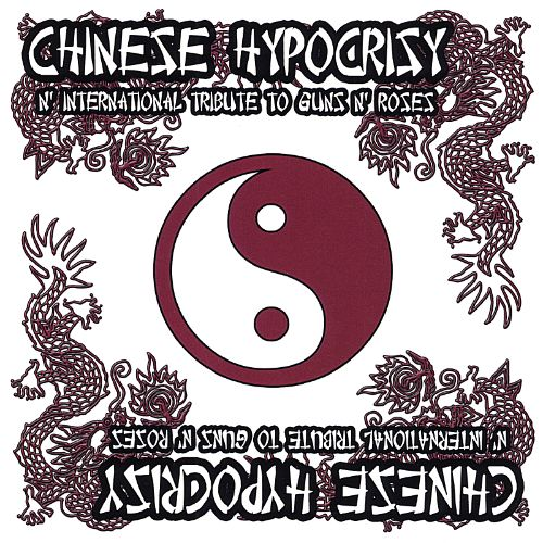 Chinese Hypocrisy - N' International Tribute to Guns N' Roses