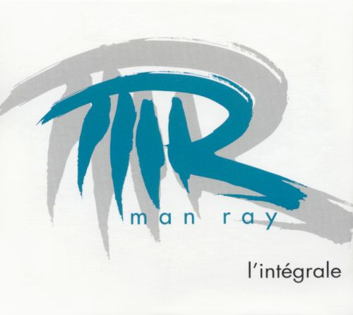 Man Ray l'Integrale [Vol. 1,2,3]