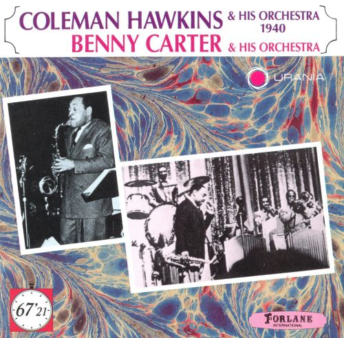 Coleman Hawkins and His Orchestra/Benny Carter and His Orchestra