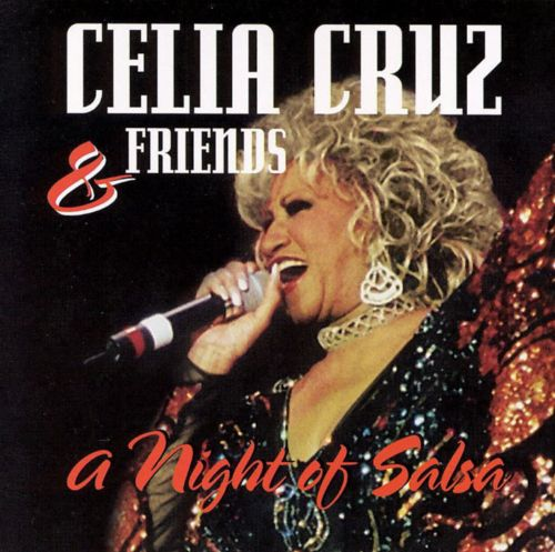 Celia Cruz and Friends: A Night of Salsa