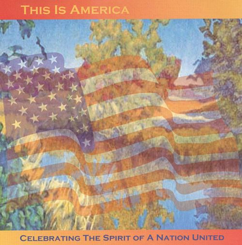 This Is America: Celebrating the Spirit of a Nation United