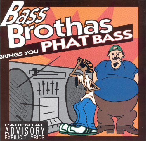 Bass Brothas Brings You Phat Bass