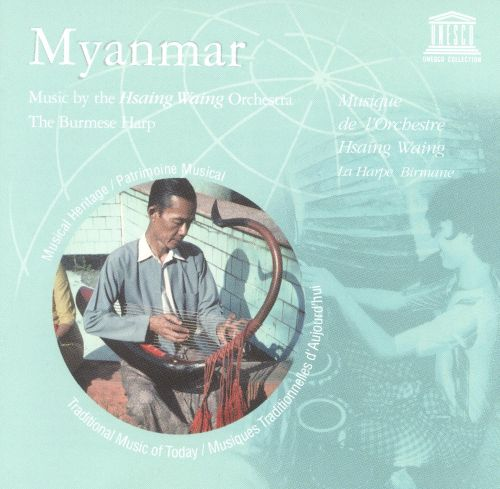 Myanmar: Music By The Hsaing Waing Orchestra/The Burmese Harp