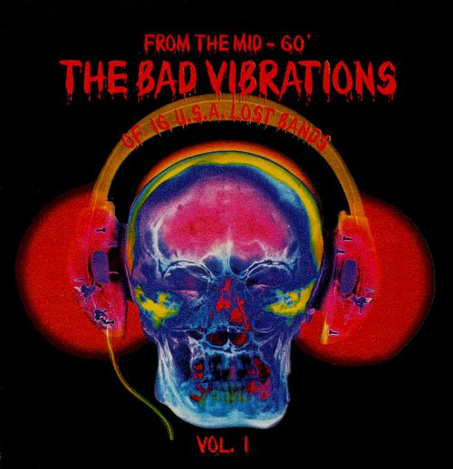 From the Mid-Sixties: The Bad Vibrations of 16 Lost Bands (Vol.1)