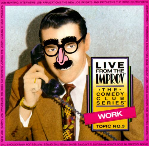Live from the Improv: The Comedy Club Series: Topic No. 3, Work