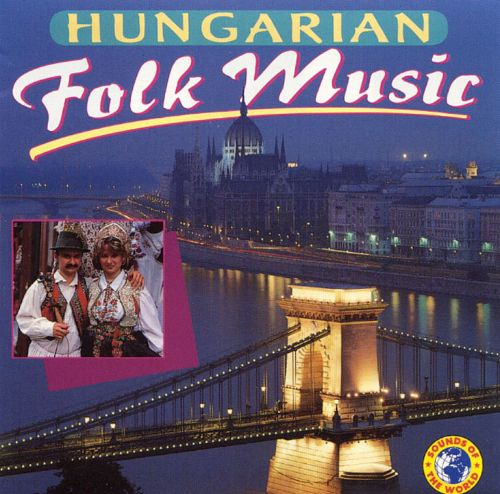 Hungarian Folk Music [Sounds of the World]