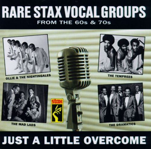 Rare Stax Vocal Groups of the 60s & 70s: Just a Little Overcome